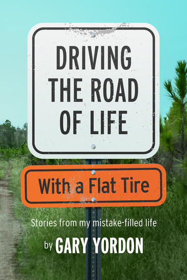 Driving the Road of Life with a Flat Tire - cover