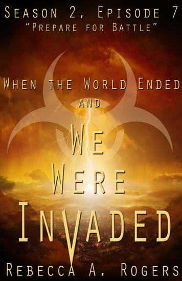 Prepare for Battle - When the World Ended and We Were Invaded: Season 2 #7 - cover
