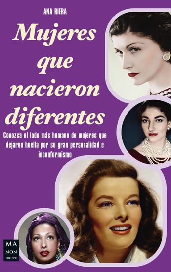 Mujeres que nacieron diferentes - Conozca el lado más humano de mujeres que dejaron huella por su gran personalidad e inconformismo - cover