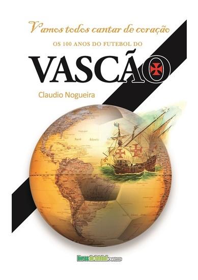 Vamos cantar de coração - Os 100 anos do futebol do Vasco da Gama - cover
