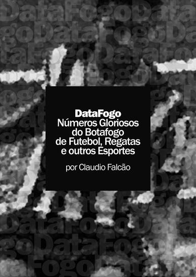DataFogo: Números Gloriosos do Botafogo de Futebol Regatas e outros Esportes - cover