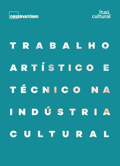 Trabalho artístico e técnico na indústria cultural - cover