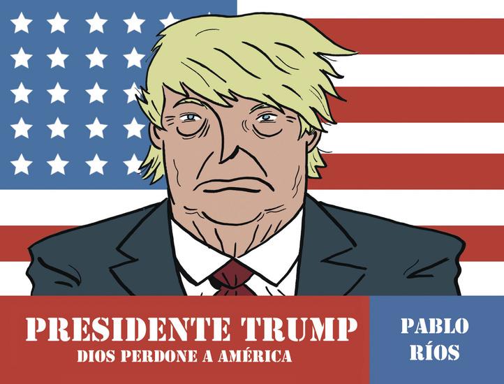 Presidente Trump - Dios perdone a América - cover