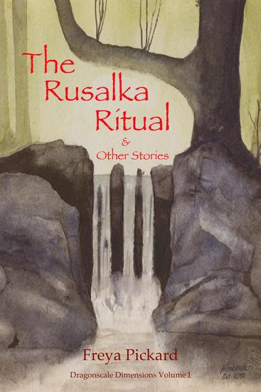 The Rusalka Ritual & Other Stories - Dragonscale Dimensions #1 - cover