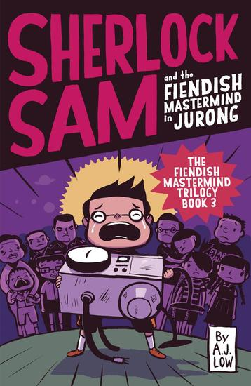 Sherlock Sam and the Fiendish Mastermind in Jurong - cover