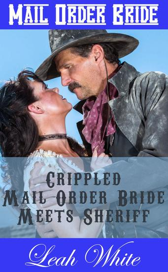 Crippled Mail Order Bride Meets Sheriff (Mail Order Bride) - No Pretty Brides Wanted #1 - cover