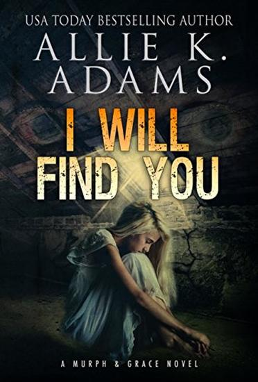 I Will Find You - A Murph and Grace Novel #1 - cover