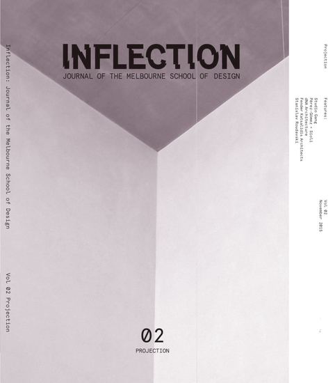 Inflection 02 : Projection - Journal of the Melbourne School of Design - cover