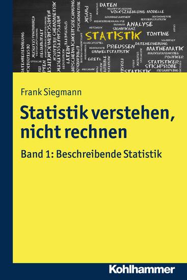 Statistik verstehen nicht rechnen - Band 1: Beschreibende Statistik - cover