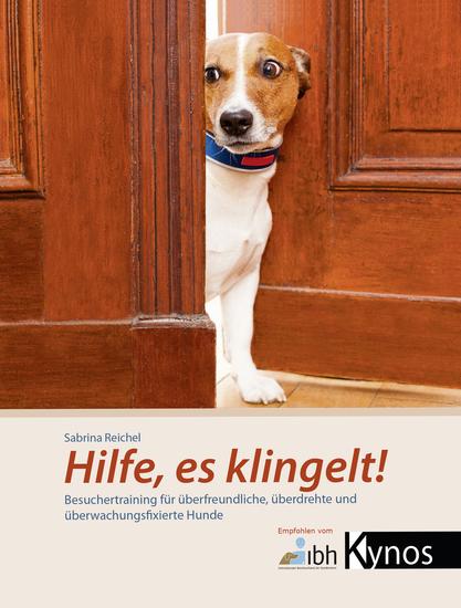 Hilfe es klingelt! - Besuchertraining für überfreundliche überdrehte und überwachungsfixierte Hunde - cover