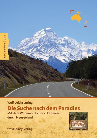 Die Suche nach dem Paradies - Mit dem Wohnmobil 12000 Kilometer durch Neuseeland - cover