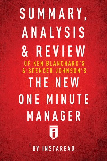 Summary Analysis & Review of Ken Blanchard's & Spencer Johnson's The New One Minute Manager by Instaread - cover