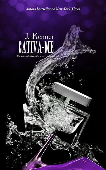 Cativa-me - Stark International Trilogy - cover