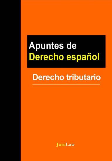 Apuntes de Derecho español: Derecho tributario - Apuntes de Derecho español - cover