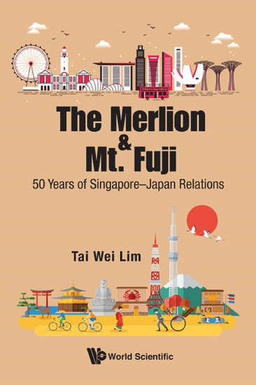 The Merlion and Mt Fuji - 50 Years of Singapore–Japan Relations - cover