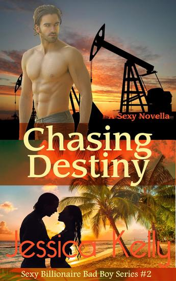Chasing Destiny - The Sexy Billionaire Bad Boy Series #2 - cover