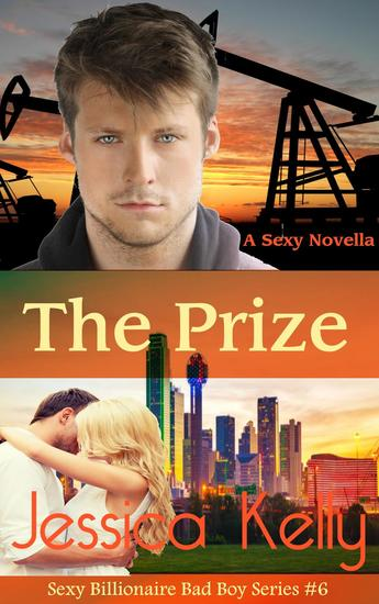 The Prize - The Sexy Billionaire Bad Boy Series #6 - cover