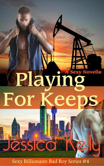 Playing for Keeps - The Sexy Billionaire Bad Boy Series #4 - cover