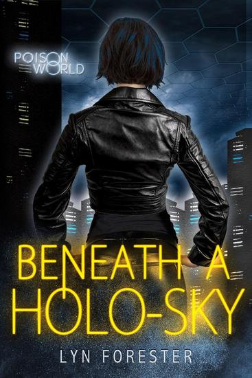 Beneath a Holo-Sky - Poison World #1 - cover