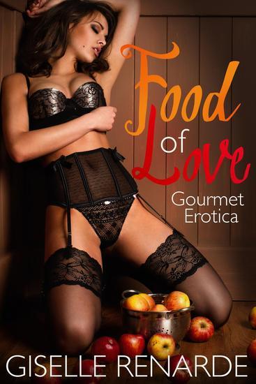 Food of Love: Gourmet Erotica - cover