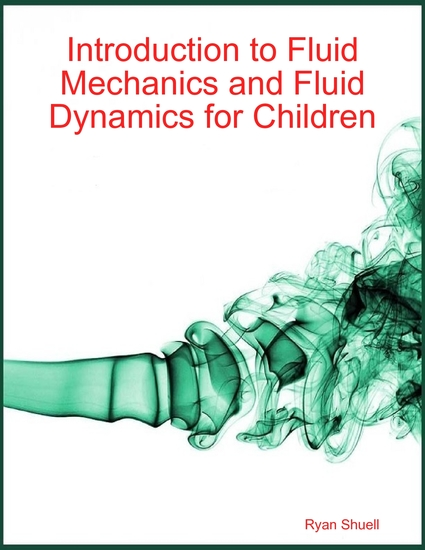 Introduction to Fluid Mechanics and Fluid Dynamics for Children - cover