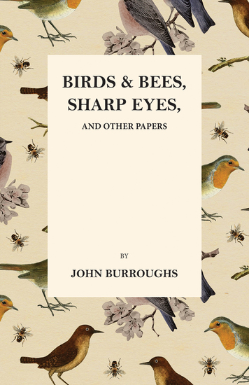 Birds and Bees Sharp Eyes and Other Papers - cover