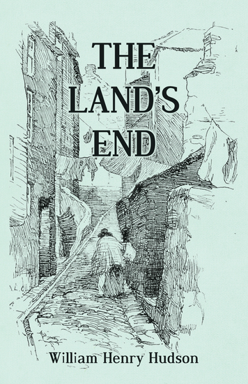 The Land's End - A Naturalist's Impressions In West Cornwall Illustrated - cover