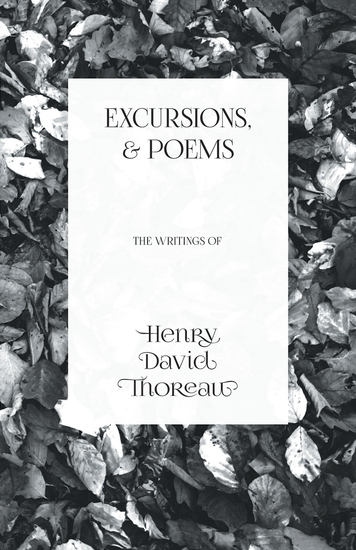 Excursions and Poems - The Writings of Henry David Thoreau - cover