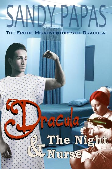 Dracula And The Night Nurse - The Erotic Misadventures Of Dracula - cover