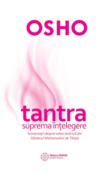 Tantra - suprema înțelegere Conversații despre calea tantrică din Cântecul Mahamudrei de Tilopa - cover