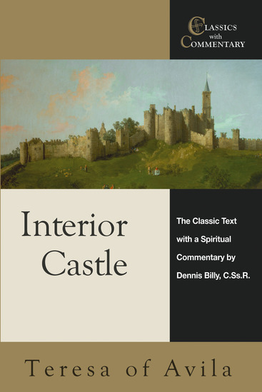Interior Castle - The Classic Text with a Spiritual Commentary - cover