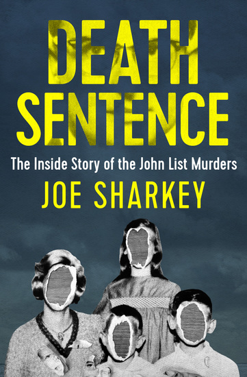 Death Sentence - The Inside Story of the John List Murders - cover