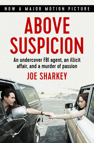 Above Suspicion - An Undercover FBI Agent an Illicit Affair and a Murder of Passion - cover