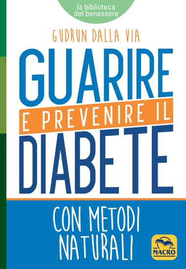 Guarire e Prevenire il Diabete - Con metodi naturali - cover