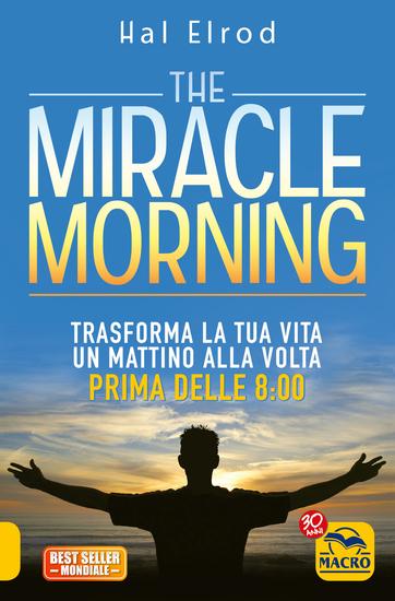 The Miracle Morning - Trasforma la tua vita un mattino alla volta prima delle 8:00 - cover