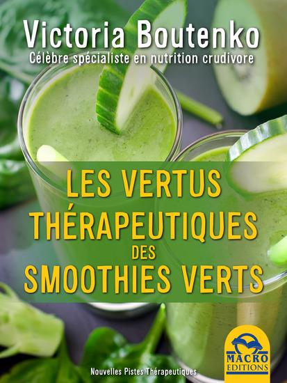 Les vertus thérapeutiques des smoothies vert - Comment prévenir la dépression l'obésité l'hypercholestérolémie les infections respiratoires les cardiopathies les inflammations les troubles in - cover
