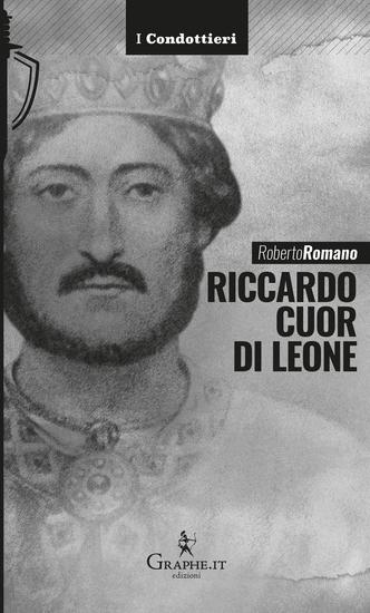 Riccardo cuor di leone - La maschera e il volto - cover