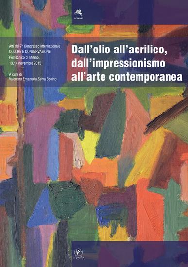 Dall'olio acrilico dall'impressionismo all'arte contemporanea - Studi ricerche indagini scientifiche ed interventi conservativi - cover
