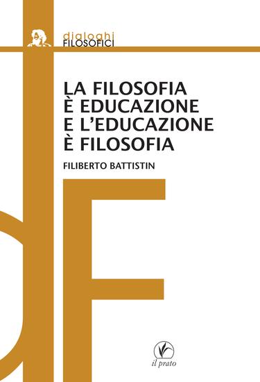 La filosofia è educazione e l'educazione è filosofia - cover
