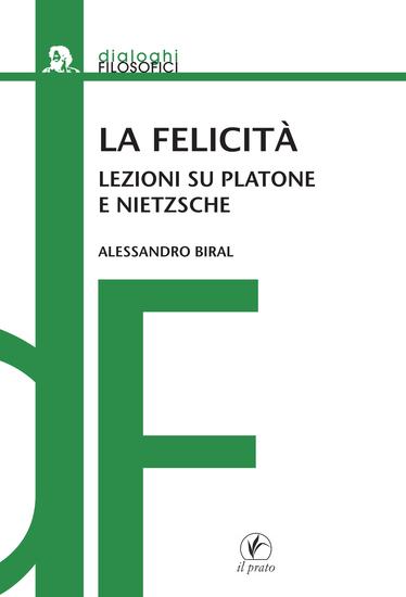 La felicità - Lezioni su Platone e Nietzsche - cover