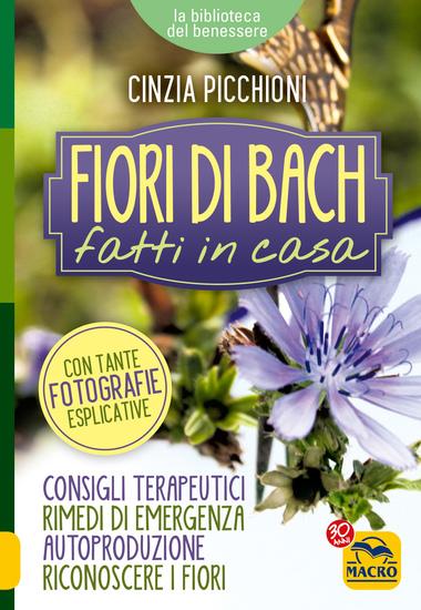 Fiori di Bach Fatti in Casa - Consigli terapeutici rimedi di emergenza autoproduzione riconoscere i fiori - cover