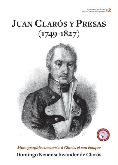 Juan Clarós y Presas (1749-1827) - Monographie consacrée à Clarós et son époque - cover