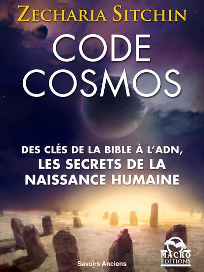 Code Cosmos - Des clès de la bible a l'ADN les secrets de la naissance humaine - cover