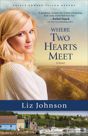 Where Two Hearts Meet (Prince Edward Island Dreams Book #2) - A Novel - cover