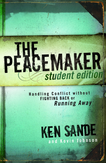 The Peacemaker - Handling Conflict without Fighting Back or Running Away - cover