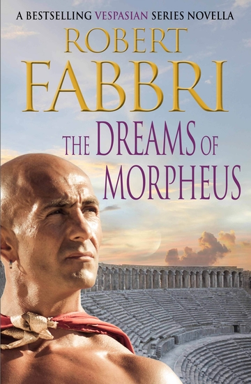 The Dreams of Morpheus - A Crossroads Brotherhood Novella from the bestselling author of the VESPASIAN series - cover