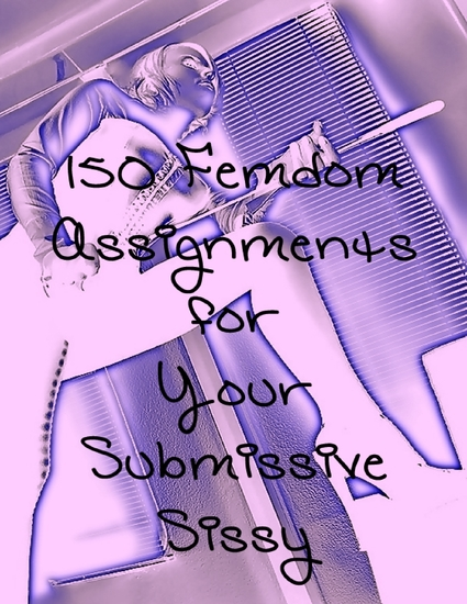 150 Femdom Assignments for Your Sissy Submissive - cover