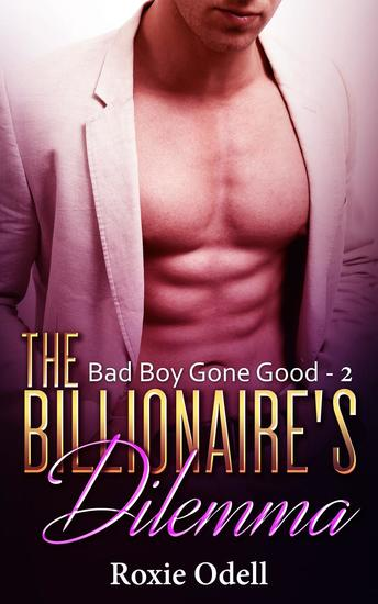 Billionaire's Dilemma - Part 2 - Bad Boy Gone Good #2 - cover