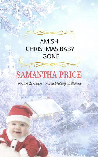 Amish Christmas Baby Gone: Amish Romance - Amish Baby Collection #6 - cover