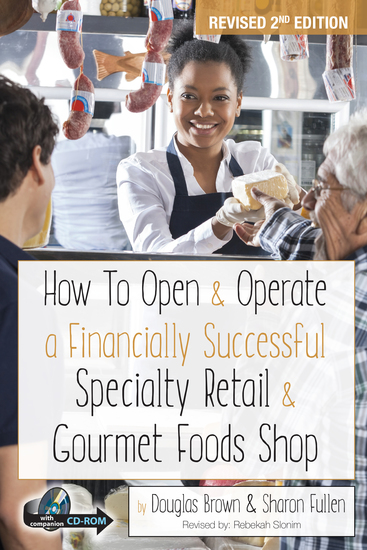 How to Open & Operate a Financially Successful Specialty Retail & Gourmet Foods Shop - cover